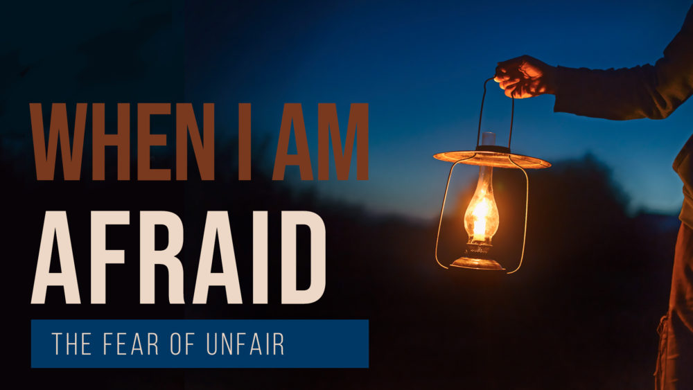 When I Am Afraid: The Fear Of Unfair